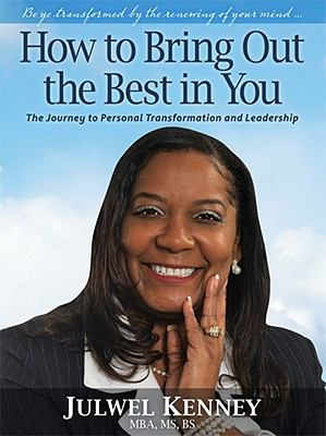 How to Bring Out the Best in You: The Journey to Personal Transformation and Leadership 9781592982158