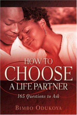 How to Choose a Life Partner 9781597816892