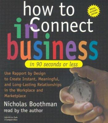 How to Connect in Business in 90 Seconds or Less 9781593160753
