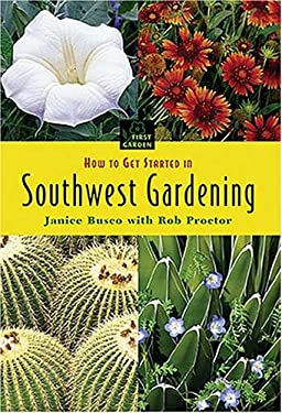 How to Get Started in Southwestern Gardening 9781591861607
