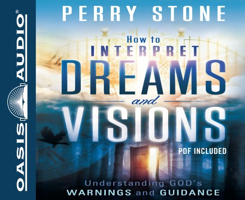 How to Interpret Dreams and Visions: Understanding God's Warnings and Guidance 9781598599381