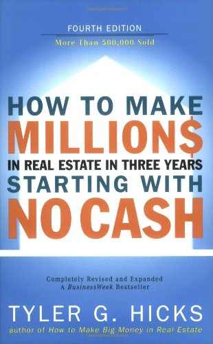 How to Make Millions in Real Estate in Three Years Startingwith No Cash 9781591840978