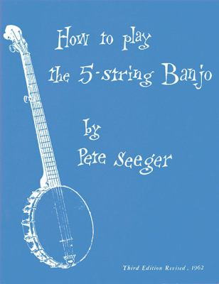 How to Play the 5-String Banjo: Third Edition 9781597731645