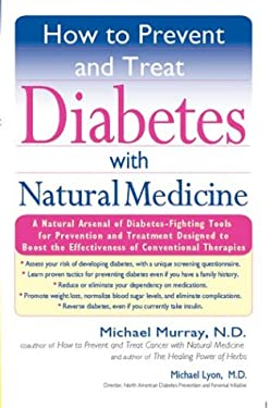 How to Prevent and Treat Diabetes with Natural Medicine 9781594480386