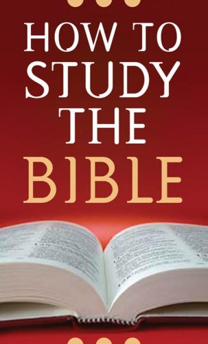 How to Study the Bible 9781597897068
