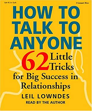 How to Talk to Anyone: 62 Little Tricks for Big Success in Relationships 9781593160265