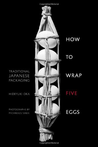 How to Wrap Five Eggs: Traditional Japanese Packaging 9781590306192