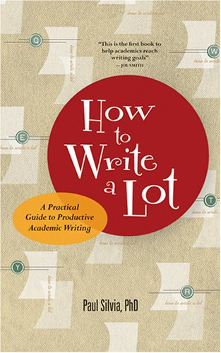 How to Write a Lot: A Practical Guide to Productive Academic Writing 9781591477433