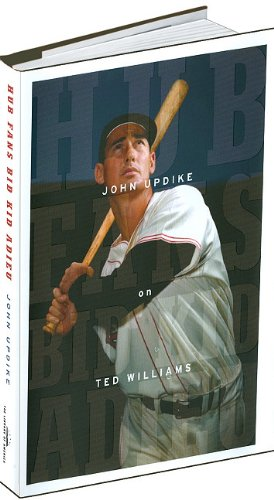 Hub Fans Bid Kid Adieu: John Updike on Ted Williams 9781598530711