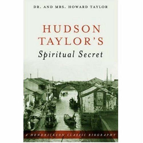 Hudson Taylor's Spiritual Secret 9781598562538