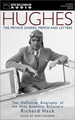 Hughes: The Private Diaries, Memos and Letters: The Definitive Biography of the First American Billionaire 9781590070406