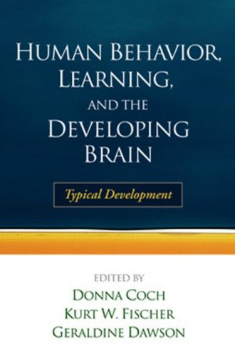 Human Behavior, Learning, and the Developing Brain: Typical Development 9781593851361