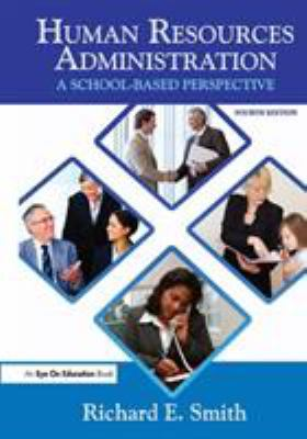 Human Resources Administration: A School-Based Perspective 9781596670891