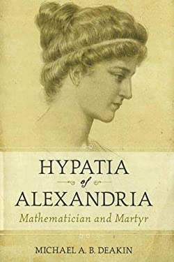 Hypatia of Alexandria: Mathematician and Martyr 9781591025207