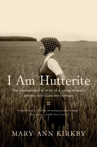 I Am Hutterite: The Fascinating Story of a Young Woman's Journey to Reclaim Her Heritage 9781594153907