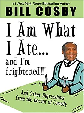 I Am What I Ate...and I'm Frightened!!! and Other Digressions from the Doctor of Comedy 9781594130427