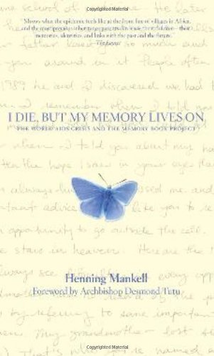 I Die, But My Memory Lives on: The World AIDS Crisis and the Memory Book Project 9781595580139