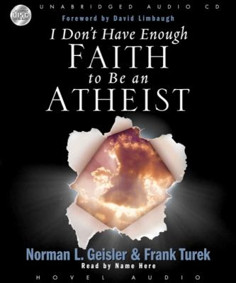 I Don't Have Enough Faith to Be an Atheist 9781596444003