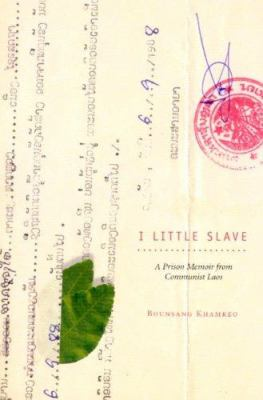 I Little Slave: A Prison Memoir from Communist Laos 9781597660075