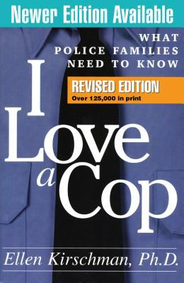 I Love a Cop: What Police Families Need to Know 9781593853532