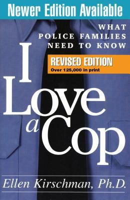 I Love a Cop: What Police Families Need to Know 9781593853549