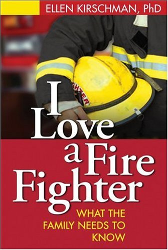 I Love a Fire Fighter: What the Family Needs to Know 9781593850630
