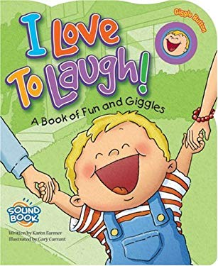 I Love to Laugh!: A Book of Fun and Giggles 9781591258087