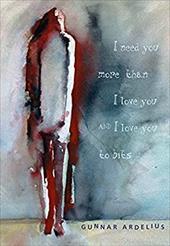 I Need You More Than I Love You and I Love You to Bits 7243154