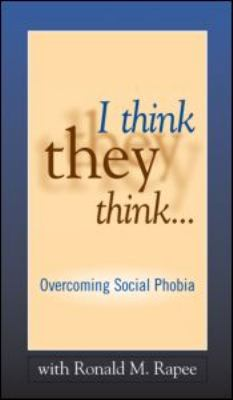 I Think They Think . . .: Overcoming Social Phobia 9781593853877