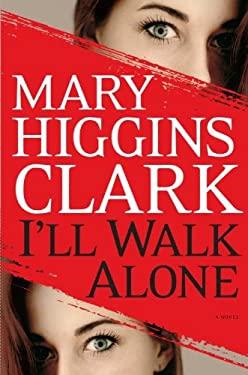 I'll Walk Alone 9781594135170