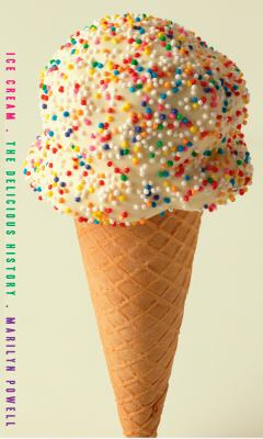 Ice Cream: The Delicious History 9781590202081