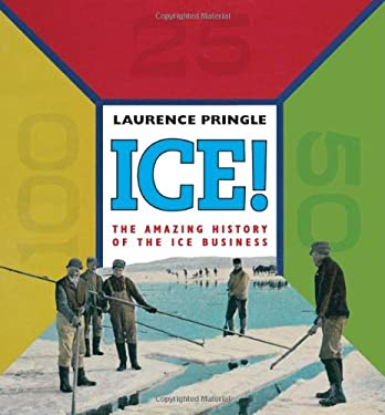 Ice!: The Amazing History of the Ice Business 9781590788011