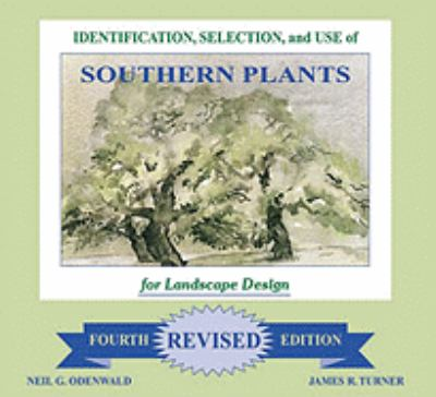 Identification, Selection and Use of Southern Plants: For Landscape Design (Forth Revised Edition) 9781598045536