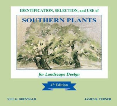 Identification, Selection and Use of Southern Plants: For Landscape Design 9781598043174
