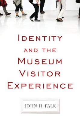 Identity and the Museum Visitor Experience 9781598741636