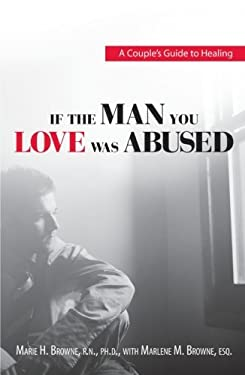 If the Man You Love Was Abused: A Couple's Guide to Healing