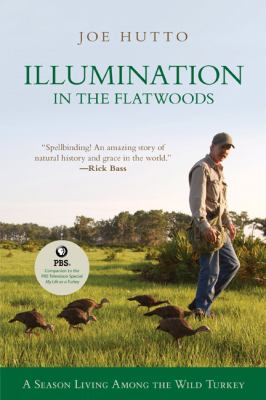 Illumination in the Flatwoods: A Season with the Wild Turkey 9781599211978