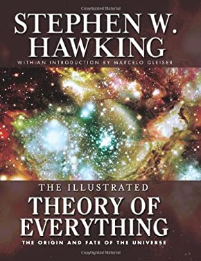 Illustrated Theory of Everything: The Origin and Fate of the Universe 9781597776110
