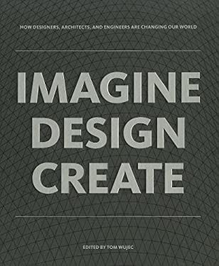 Imagine, Design, Create 9781595910660