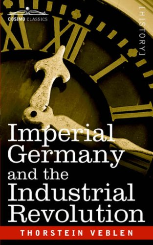Imperial Germany and the Industrial Revolution 9781596058828