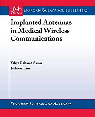 Implanted Antennas in Medical Wireless Communications 9781598290547