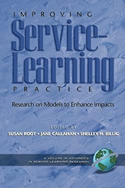 Improving Service-Learning Practice: Research on Models to Enhance Impacts (PB) 9781593114572