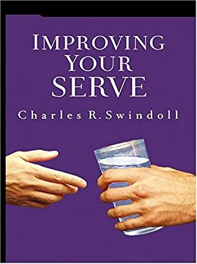 Improving Your Serve: The Art of Unselfish Living 9781594150036
