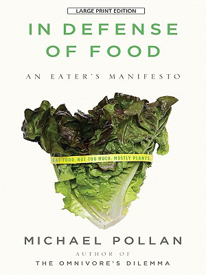 In Defense of Food: An Eater's Manifesto 9781594133329