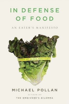 In Defense of Food: An Eater's Manifesto 9781594201455