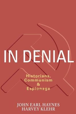 In Denial: Historians, Communism & Espionage 9781594030888