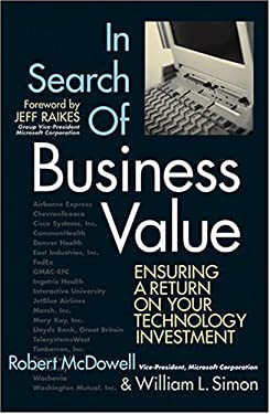 In Search of Business Value: Ensuring a Return on Your Technology Investment 9781590790625