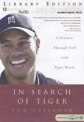 In Search of Tiger Tom Callahan and Buck Schirner