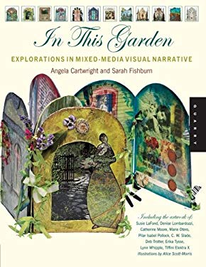 In This Garden: Explorations in Mixed-Media Narrative 9781592535163