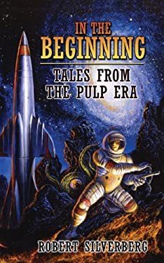 In the Beginning: Tales from the Pulp Era 9781596060432